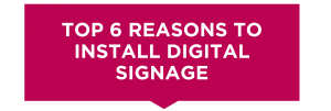 Top 6 reasons to install digital signage from SignStix
